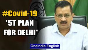 Delhi Govt announces 5T plan to fight Covid-19,  large scale testing soon