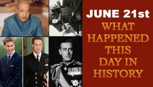 June 21st: Here is a look at some major events that took place on this day in history