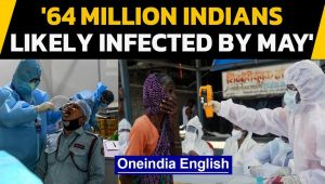 Covid-19: Were 64 million Indians infected with Coronavirus by May?