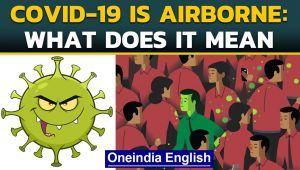 Covid-19 airborne? What does it mean | Explained simply