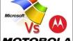 Microsoft wants ban on imports of Motorola smartphones in US