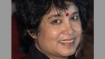 Need to go beyond triple talaq, abolish all religious law: Taslima Nasreen