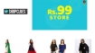 What Can You Get For Rs.99? Almost Everything at SHOPCLUES