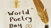 It's World Poetry Day today: Where are the hard-hitting poetries that ignited the souls?
