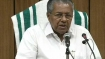 Kerala CM assures Rs 10,000 to even those who leave relief camps
