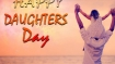 Happy Daughters Day 2018: Best messages, wishes, quotes to share with your daughter