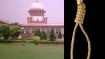 Death sentence will stay says Supreme Court in a 2:1 verdict