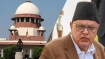 SC seeks details on Farooq Abdullah. Wants response by Sep 30