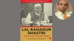 'Lal Bahadur Shastri: Politics and Beyond:' A fitting tribute by Dr Sandeep Shastri
