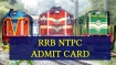 Latest news on RRB NTPC Admit Card 2019: Here is what officials are saying now
