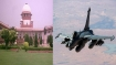 On Rafale pricing, SC says one can't compare apples and oranges