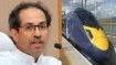 Thackeray govt orders review of bullet train project