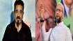 Tamil Nadu elections could see Owaisi and Kamal Hassan coming together