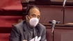 Who will replace Ghulam Nabi Azad as Leader of Opposition in Rajya Sabha