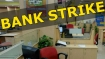 Bank strike Day 2: PSB bank services hit, unions warn may go on like farm stir