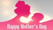 Happy Mother's Day 2021: Wishes, Quotes, Messages, WhatsApp Status