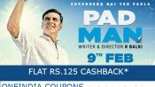 MUST WATCH: PadMan Movie Tickets Flat Rs.125 Cashback*
