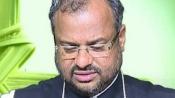 Rape-accused Bishop Franco Mulakkal harassed Fr Kuriakose for backing nun, alleges brother