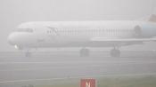 Dense fog hampers flight operations in Delhi Airport
