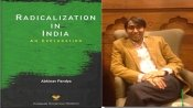 Radicalisation in India, An Exploration: Where the author asks bold questions