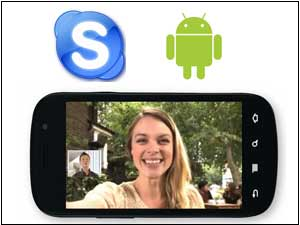 Skype Android video chat