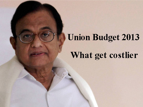 Union Budget 2013: What get costlier