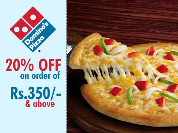 Domino's offers 20% OFF on order of Rs.350/- & above