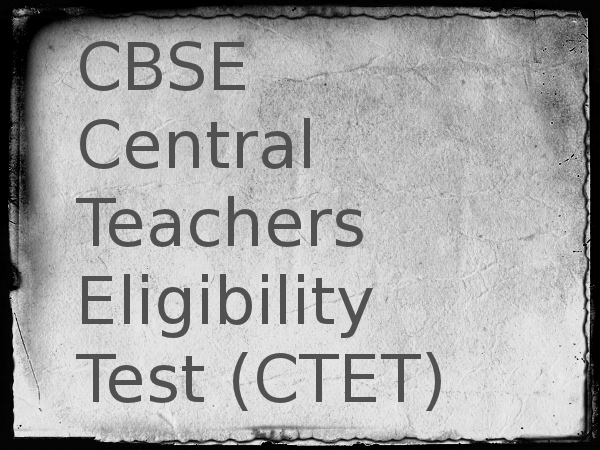 CBSE announces results of Central Teacher Eligibility Test: Check results here.