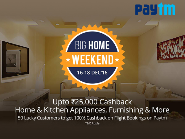 WOW! Upto Rs.25000 Cashback on Home, Kitchen, Furniture via Paytm (16th-18th Dec) Only*