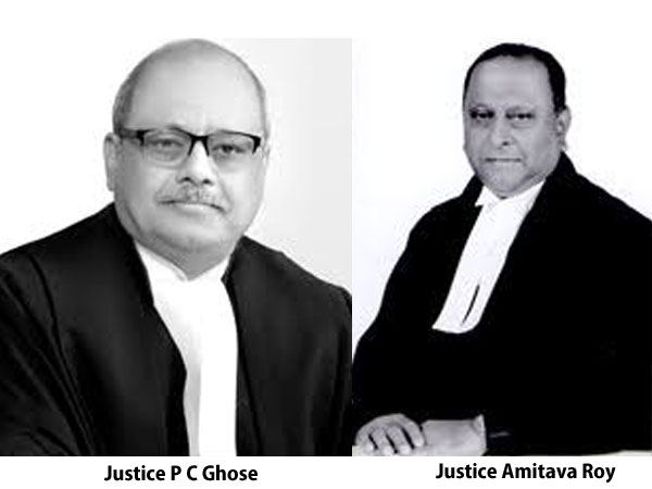Justice P C Ghose and Justice Amitava Roy