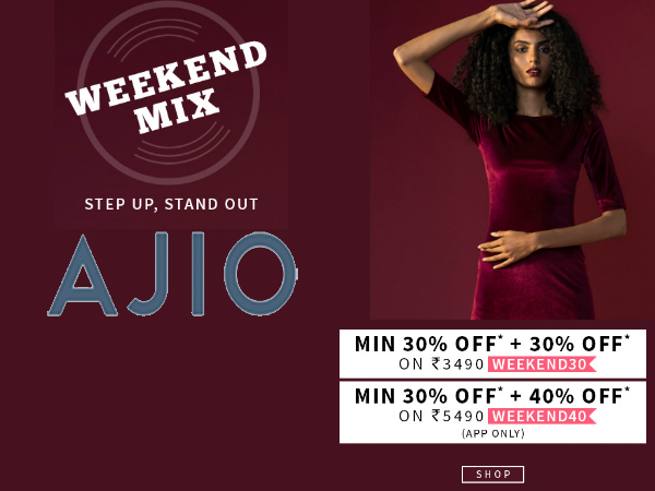 AJIO WEEKEND MIX - Min. 30% Discount + Extra 30% Off*