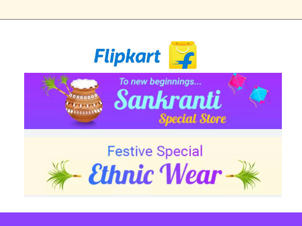 Sankranti Shopping Flipkart Style, Get 80% Off* On Products