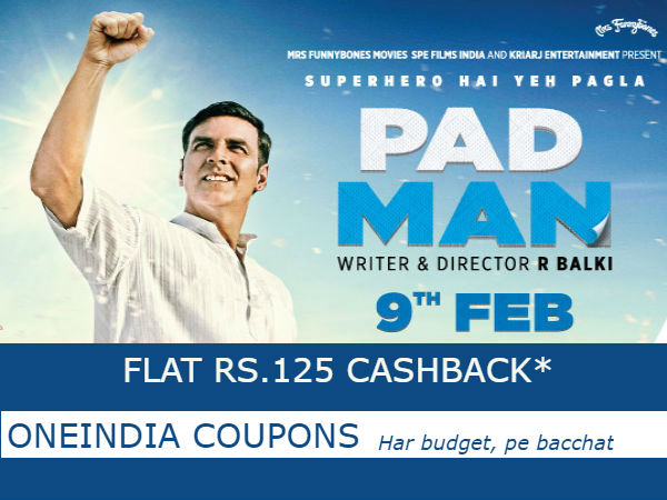 MUST WATCH: PadMan Movie Tickets Flat Rs.125 Cashback*