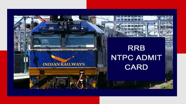 RRB NTPC Admit Card 2019 to be released on this date