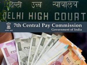 7th Pay Commission Delhi High Court Steps In