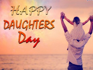 Happy Daughters Day 2018 Best Messages Wishes Quotes To Share With Your Daughter