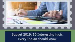 Budget 2019 Interesting Facts You Should Know