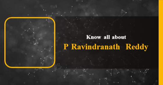 P Ravindranath Reddy: Age, Biography, Education, Wife, Caste, Net