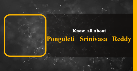 Ponguleti Srinivasa Reddy: Age, Biography, Education, Wife